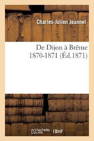Bog, paperback de Dijon a Breme af Charles-Julien Jeannel