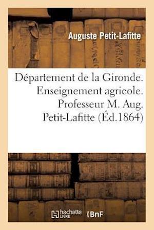 Bog, paperback Departement de La Gironde. Enseignement Agricole. Professeur M. Aug. Petit-Lafitte