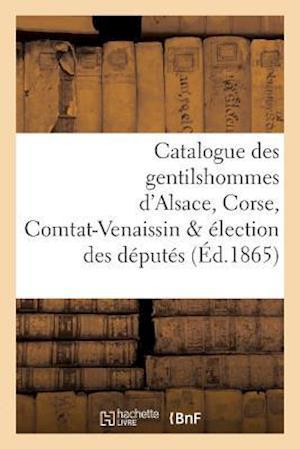 Catalogue Des Gentilshommes D'Alsace, Corse, Comtat-Venaissin Election Des Deputes af La Roque-L