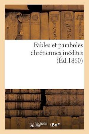Bog, paperback Fables Et Paraboles Chretiennes Inedites af Sans Auteur