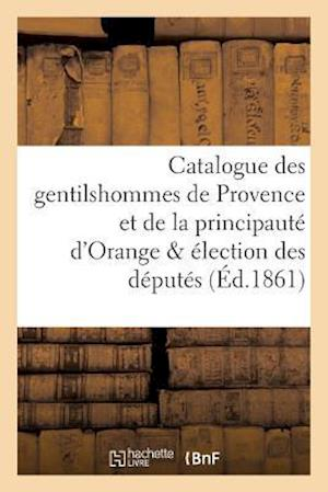 Bog, paperback Catalogue Des Gentilshommes de Provence Et de La Principaute D'Orange Election Des Deputes