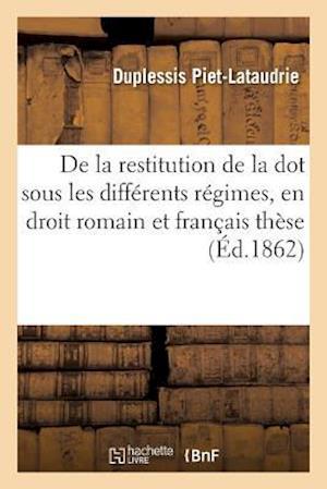 Bog, paperback de La Restitution de La Dot Sous Les Differents Regimes, En Droit Romain Et En Droit Francais These