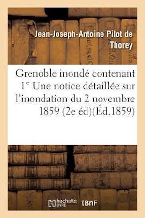 Bog, paperback Grenoble Inonde Contenant Une Notice Detaillee Sur L'Inondation Du 2 Novembre 1859
