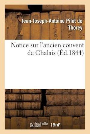 Bog, paperback Notice Sur L'Ancien Couvent de Chalais