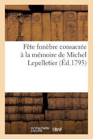 Bog, paperback Fete Funebre Consacree a la Memoire de Michel Lepelletier af Vve Desclassan