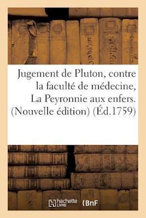 Bog, paperback Jugement de Pluton, Contre La Faculte de Medecine, Ou La Peyronnie Aux Enfers. Nouvelle Edition