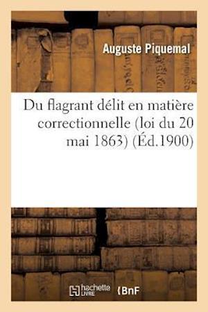Bog, paperback Du Flagrant Delit En Matiere Correctionnelle Loi Du 20 Mai 1863