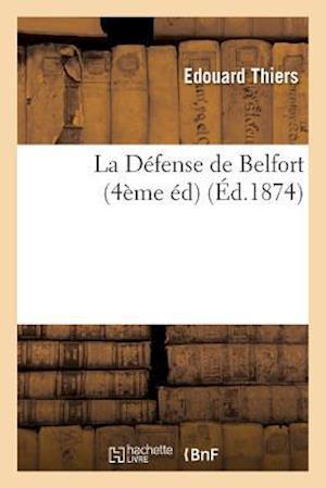 Bog, paperback La Defense de Belfort Quatrieme Edition af Thiers