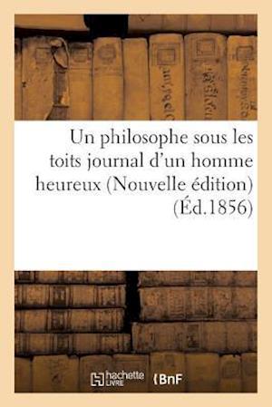 Bog, paperback Un Philosophe Sous Les Toits Journal D'Un Homme Heureux Nouvelle Edition