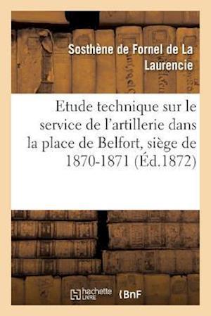 Bog, paperback Etude Technique Sur Le Service de L'Artillerie Dans La Place de Belfort