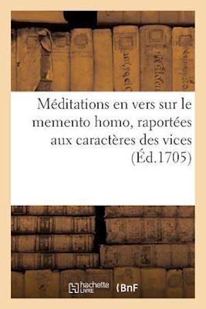 Bog, paperback Meditations En Vers Sur Le Memento Homo, Raportees Aux Caracteres Des Vices