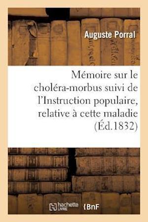 Bog, paperback Memoire Sur Le Cholera-Morbus Suivi de L'Instruction Populaire, Relative a Cette Maladie