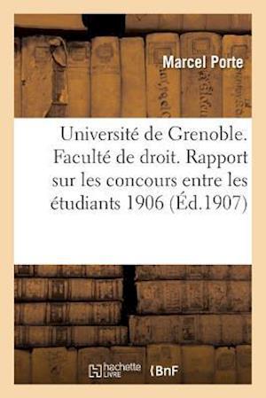 Bog, paperback Universite de Grenoble. Faculte de Droit. Rapport Sur Les Concours Entre Les Etudiants 1906-1907