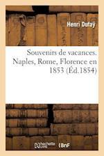 Souvenirs de Vacances. Naples, Rome, Florence En 1853 af Dufay