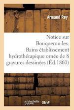 Notice Sur Bouqueron-Les-Bains Etablissement Hydrotherapique af Armand Rey