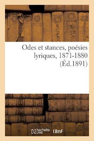 Bog, paperback Odes Et Stances, Poesies Lyriques, 1871-1880