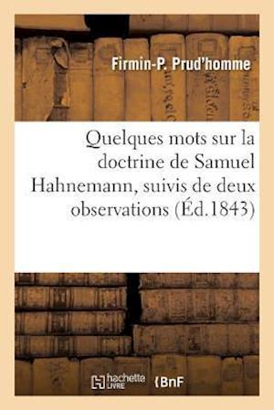 Bog, paperback Quelques Mots Sur La Doctrine de Samuel Hahnemann, Suivis de Deux Observations