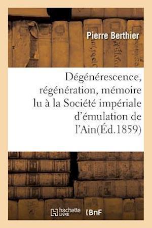 Bog, paperback Degenerescence, Regeneration, Memoire Lu a la Societe Imperiale D'Emulation de L'Ain