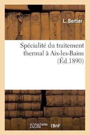Bog, paperback Specialite Du Traitement Thermal a AIX-Les-Bains af L. Bertier