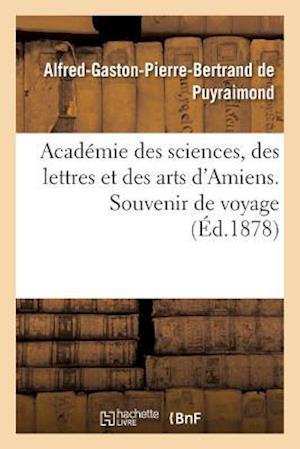 Bog, paperback Academie Des Sciences, Des Lettres Et Des Arts D'Amiens. Souvenir de Voyage