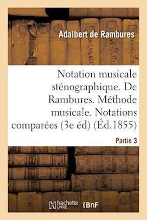 Bog, paperback Notation Musicale Stenographique. de Rambures. Methode Musicale. Notations Comparees Partie 3 af Adalbert Rambures