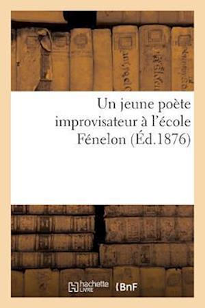 Bog, paperback Un Jeune Poete Improvisateur A L'Ecole Fenelon