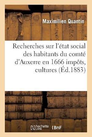 Bog, paperback Recherches Sur L'Etat Social Des Habitants Du Comte D'Auxerre En 1666 Impots, Cultures, Bestiaux