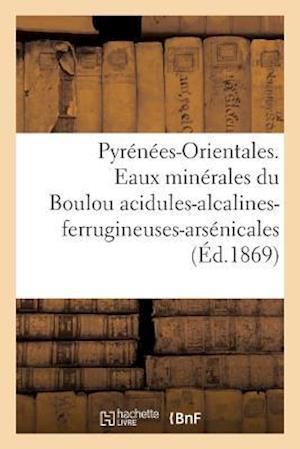 Bog, paperback Pyrenees-Orientales. Eaux Minerales Du Boulou Acidules-Alcalines-Ferrugineuses-Arsenicales