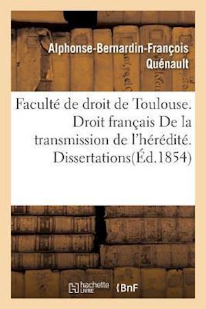 Bog, paperback Faculte de Droit de Toulouse. Droit Francais de La Transmission de L'Heredite. Dissertations
