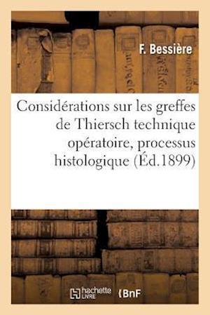 Bog, paperback Quelques Considerations Sur Les Greffes de Thiersch Technique Operatoire, Processus Histologique af F. Bessiere