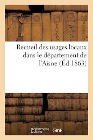 Bog, paperback Recueil Des Usages Locaux Dans Le Departement de L'Aisne