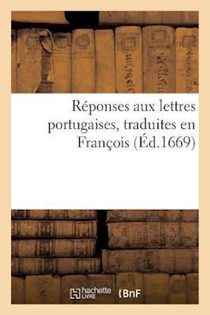 Bog, paperback Reponses Aux Lettres Portugaises, Traduites En Francois af R. Philippes