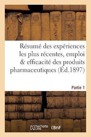 Bog, paperback Resume Des Experiences Les Plus Recentes, Emploi Efficacite Des Produits Pharmaceutiques Partie 1