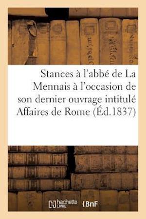 Bog, paperback Stances A L'Abbe de La Mennais A L'Occasion de Son Dernier Ouvrage Intitule Affaires de Rome