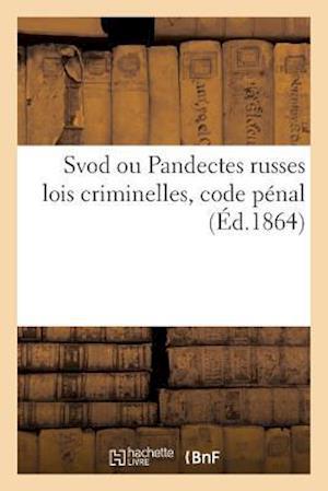 Bog, paperback Svod Ou Pandectes Russes Lois Criminelles, Code Penal