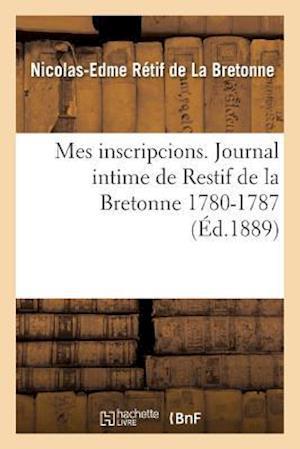 Bog, paperback Mes Inscripcions. Journal Intime de Restif de La Bretonne 1780-1787