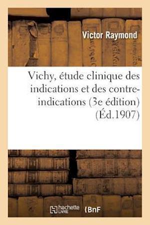 Bog, paperback Vichy, Etude Clinique Des Indications Et Des Contre-Indications
