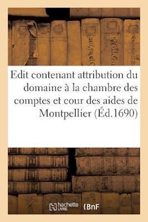 Bog, paperback Edit Contenant Attribution Du Domaine a la Chambre Des Comptes Et Cour Des Aides de Montpellier