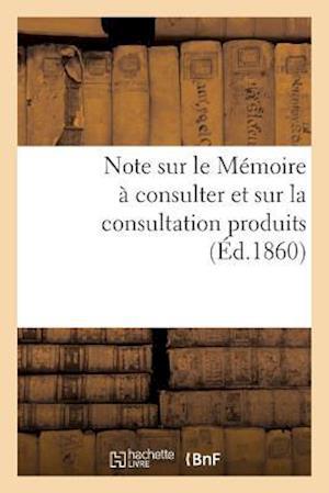 Bog, paperback Note Sur Le Memoire a Consulter Et Sur La Consultation Produits