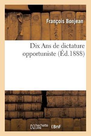 Bog, paperback Dix ANS de Dictature Opportuniste