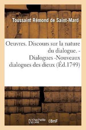 Bog, paperback Oeuvres. Discours Sur La Nature Du Dialogue. Dialogues -Nouveaux Dialogues Des Dieux