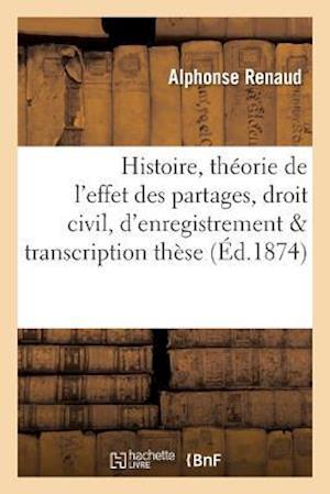 Bog, paperback Histoire Et Theorie de L'Effet Des Partages, Droit Civil Et Droits D'Enregistrement