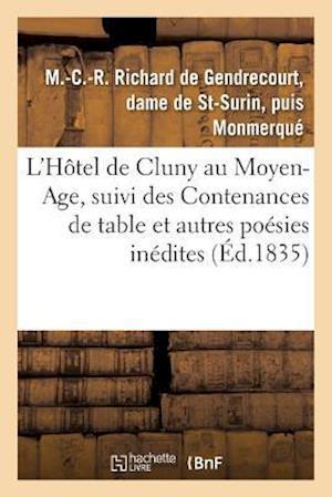Bog, paperback L'Hotel de Cluny Au Moyen-Age, Suivi Des Contenances de Table Et Autres Poesies Inedites