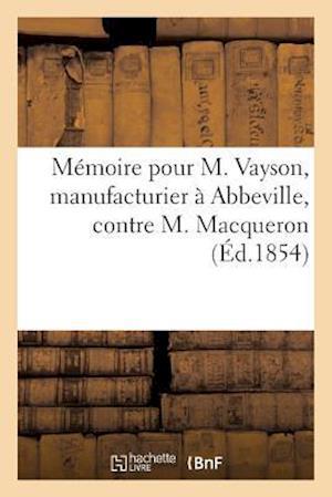 Bog, paperback Memoire Pour M. Vayson, Manufacturier a Abbeville, Contre M. Macqueron