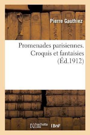 Bog, paperback Promenades Parisiennes. Croquis Et Fantaisies