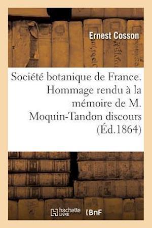 Bog, paperback Societe Botanique de France. Hommage Rendu a la Memoire de M. Moquin-Tandon Discours