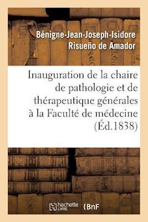 Bog, paperback Inauguration de La Chaire de Pathologie Et de Therapeutique Generales a la Faculte de Medecine af Risueno De Amador