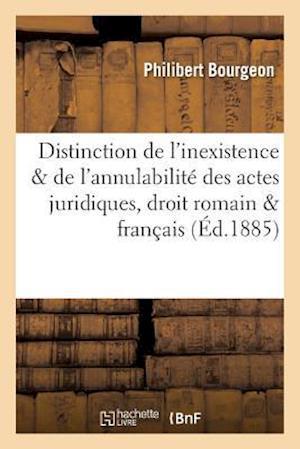 Bog, paperback Distinction de L'Inexistence Et de L'Annulabilite Des Actes Juridiques En Droit Romain Et Francais