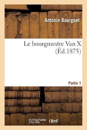 Bog, paperback Le Bourgmestre Van X. Partie 1