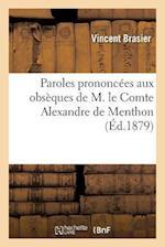 Paroles Prononcees Aux Obseques de M. Le Comte Alexandre de Menthon af Vincent Brasier